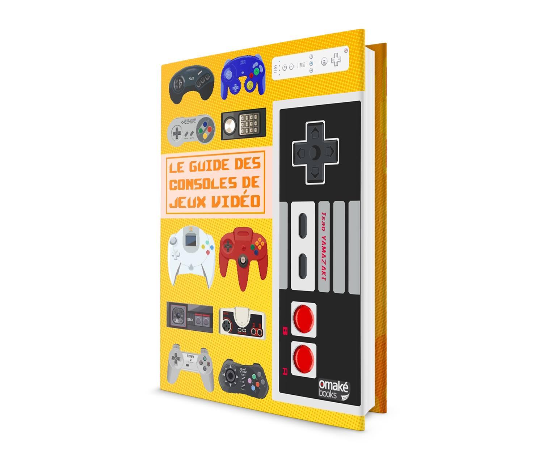 Livre omak books pr sente le guide des consoles de jeux vid o culture games news culture - Histoire des consoles de jeux ...