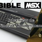 Bible MSX - Interview de Vincent Zimmermann