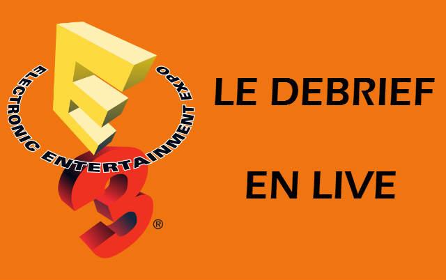 E3 2013 - Le Debrief en Live